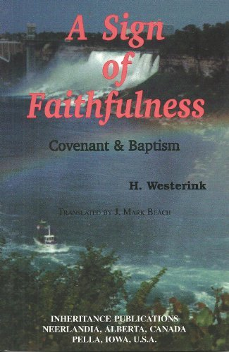 9780921100003: A Sign of Faithfulness: Covenant & Baptism