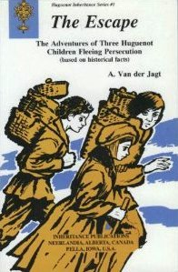 9780921100041: The Escape: The Adventures of Three Huguenot Children Fleeing Persecution (Based on Historical Facts)