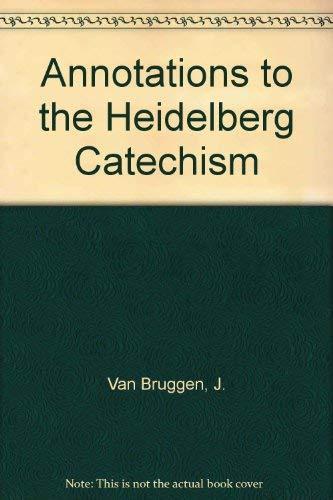 Annotations to the Heidelberg Catechism: Van Bruggen, J.