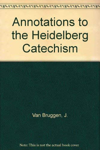 9780921100331: Annotations to the Heidelberg Catechism