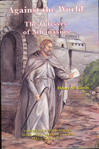 9780921100355: Against the World: The Odyssey of Athanasius