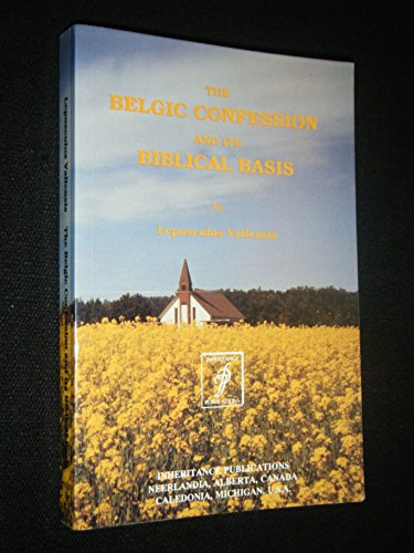 9780921100416: The Belgic Confession and Its Biblical Basis