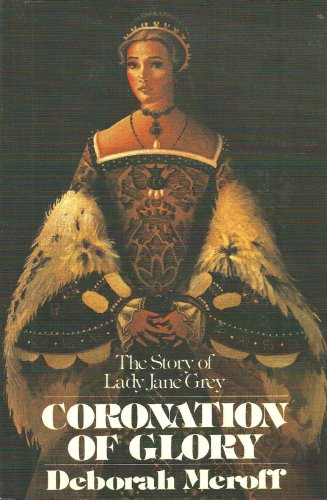 9780921100782: Coronation of Glory: The Story of Lady Jane Grey