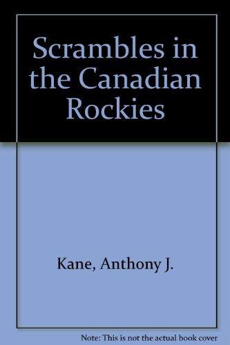 Scrambles in the Canadian Rockies: Kane, Alan