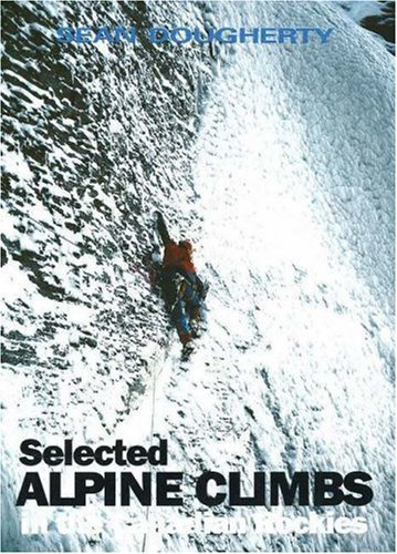 Selected Alpine Climbs in the Canadian Rockies: Dougherty, Sean