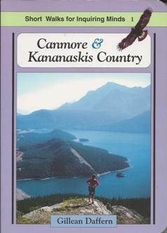 Canmore & Kananaskis Country (Short Walks for Inquiring Minds): Daffern, Gillean