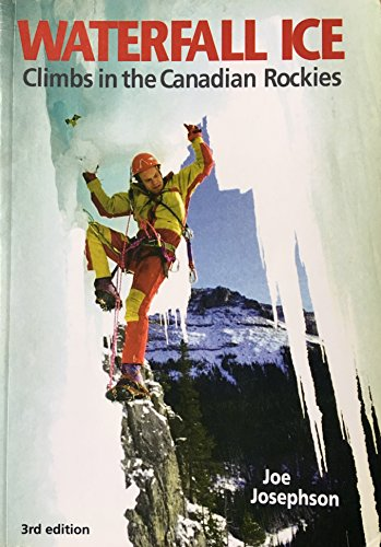 Waterfall Ice (Falcon Guides Rock Climbing) (9780921102335) by Joe Josephson