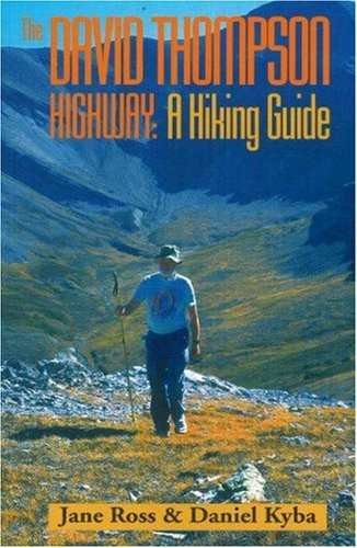 9780921102380: The David Thompson Highway: A Hiking Guide