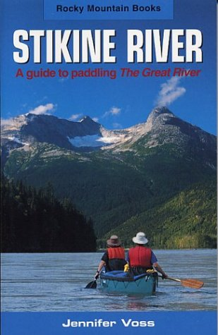 9780921102571: Stikine River: A Guide to Paddling the Great River