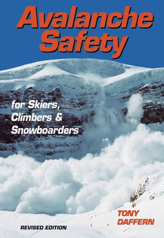 Avalanche Safety for Skiers, Climbers and Snowboarders: Daffern, Tony