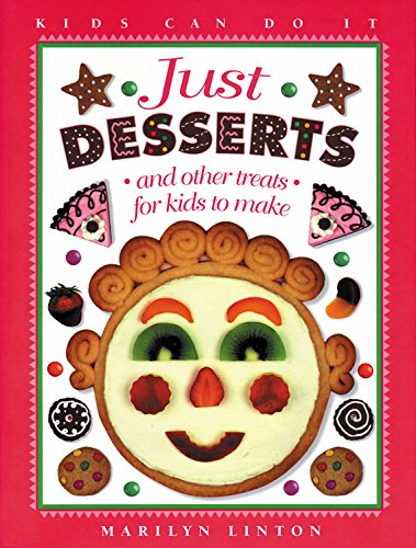 9780921103028: Just Desserts: and Other Treats for Kids to Make (Kids Can Do It)
