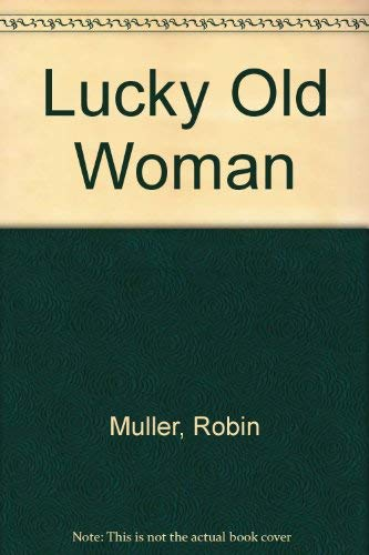Lucky Old Woman, The: Muller, Robin