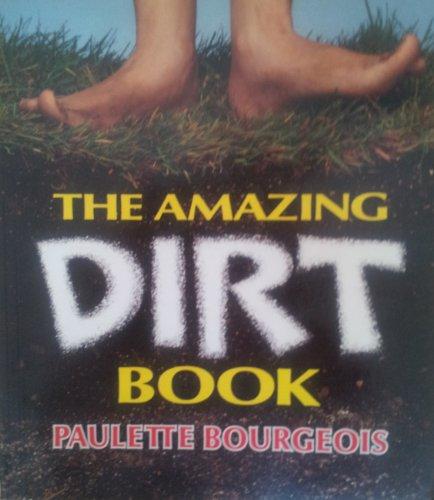 Amazing Dirt Book, The (Amazing Books): Paulette Bourgeois