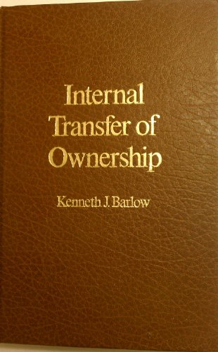 Internal Transfer of Ownership: A Practical Guide for Practicing Professionals: Kenneth J. Barlow