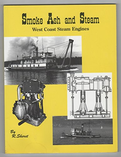 9780921107040: SMOKE ASH AND STEAM, Steam Engines on the West Coast of North America