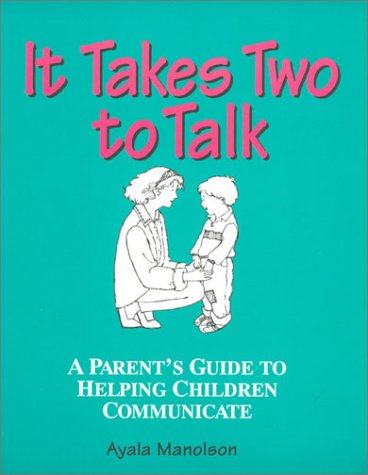 9780921145028: It Takes Two to Talk: A Parent's Guide to Helping Children Communicate