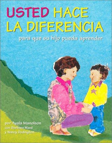9780921145103: Usted Hace LA Diferencia: Para Que Su Hijo Pueda Aprender (Spanish Edition)