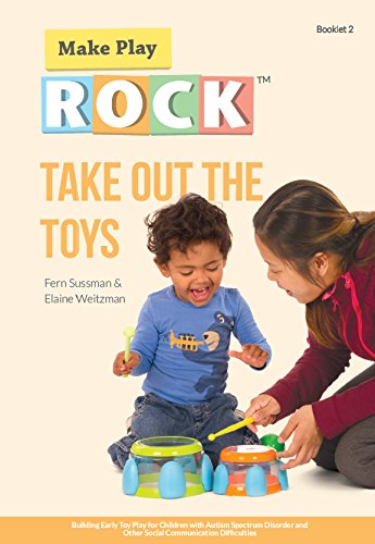 Take Out the Toys: Building Early Toy: Fern Sussman; Elaine