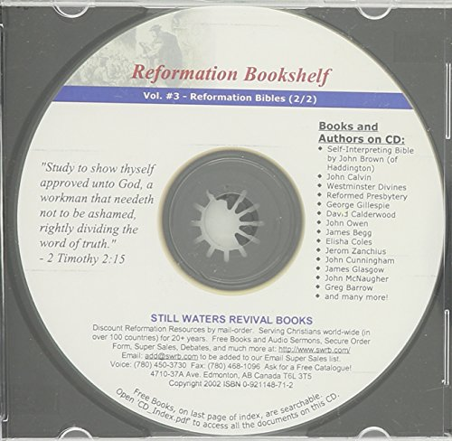 REFORMATION BOOKSHELF CD (Volume 3 of 30) Reformation Bibles (2/2) Featuring John Brown's Self-Interpreting Bible (4 vol.) & Many Additional Books on ... Roman Catholicism, Pelagianism, etc.) (0921148712) by John Brown; Calvin; Owen; Gillespie; Barrow; Cunningham