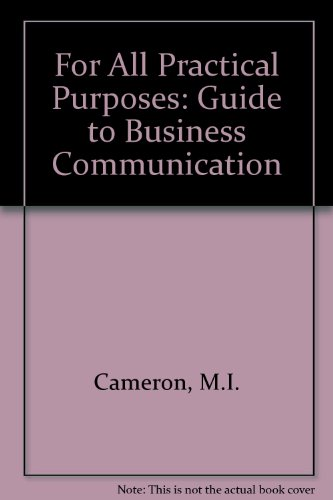 9780921149149: For All the Practical Purposes: A Guide to Business Communication
