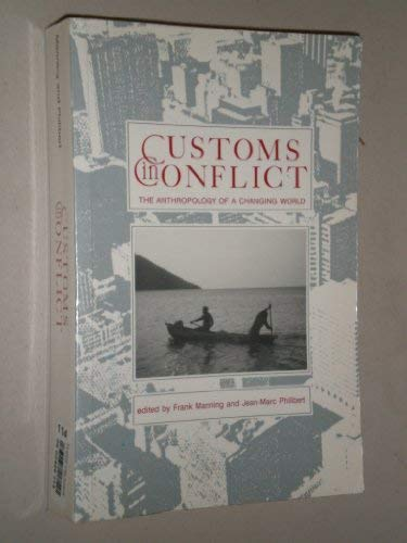Customs In Conflict: The Anthropology of a Changing World: Frank Manning