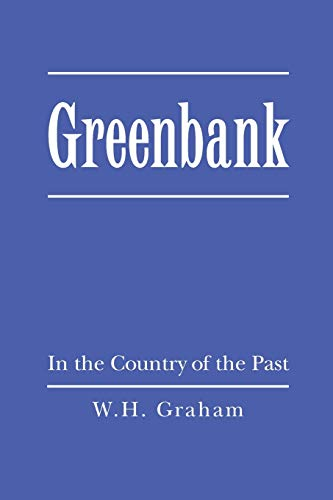 Greenbank: In the Country of the Past