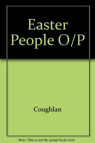 The Easter People: Coughlan, Timothy Richard