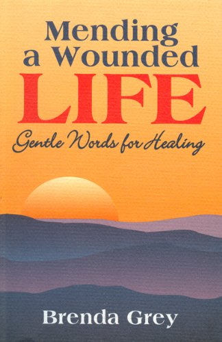 9780921165446: Mending a Wounded Life : Gentle Words for Healing