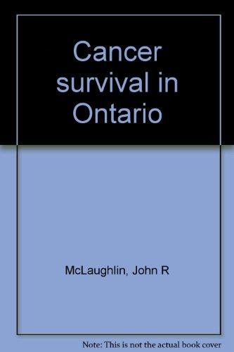 Cancer survival in Ontario: McLaughlin, John R