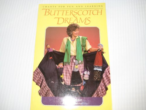 Butterscotch Dreams: Chants for Fum and Learning: Dunn, Sonja