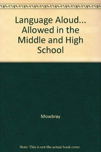Language Aloud.Allowed in the Middle and High School: Mowbray