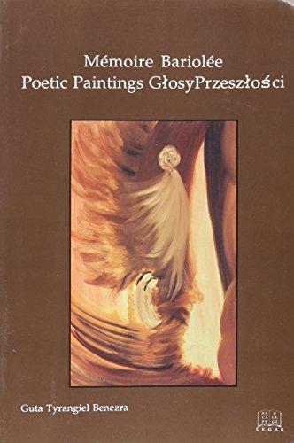 9780921252443: Mémoire bariolée ;: Poetic paintings ; Głosy przeszłości : post-Shoah peintures, poèmes, récits : a trilingual edition, Français, English, Polski