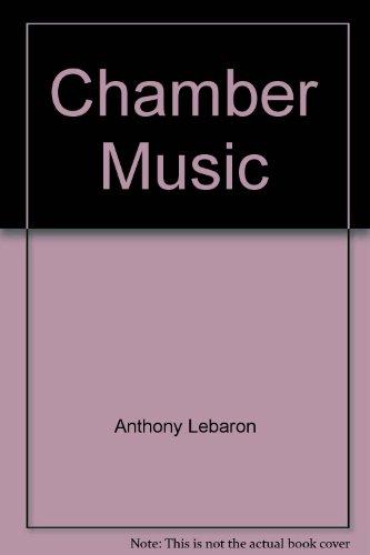 Chamber Music: Lebaron, Anthony Chamber Music