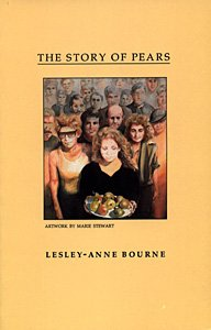 The Story of Pears (Penumbra Press Poetry Series): Bourne, Lesley-Anne