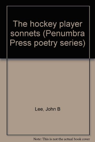 9780921254256: The hockey player sonnets (Penumbra Press poetry series)