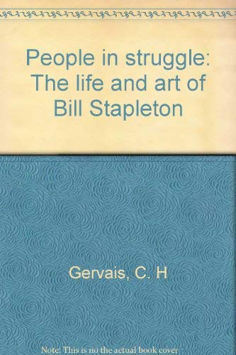 People in Struggle: The Life and Art of Bill Stapleton
