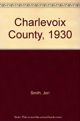 Charlevoix County, 1930