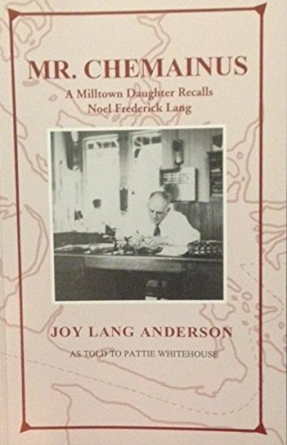 Mr. Chemainus: A Milltown Daughter Recalls Noel Frederick Lang: Anderson, Joy Lang