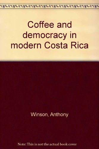 9780921284062: Coffee and Democracy In Modern Costa Rica