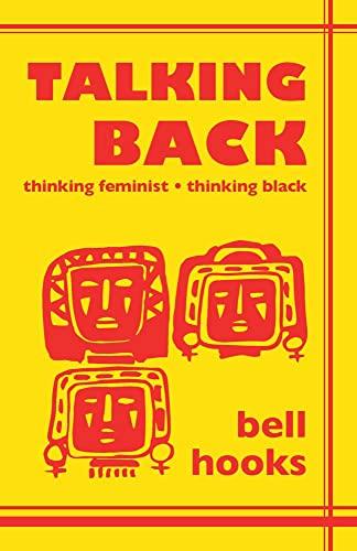 9780921284093: Talking Back: Thinking Feminist, Thinking Black