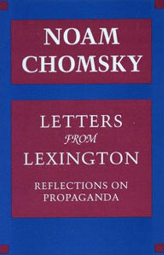 Letters from Lexington: Reflections on Propaganda: Noam Chomsky