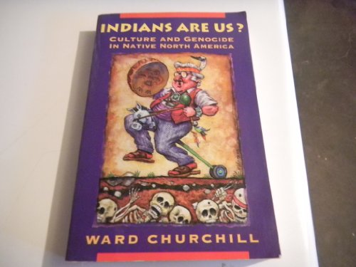 Indians 'R' Us: Culture & Genocide (0921284837) by Ward Churchill