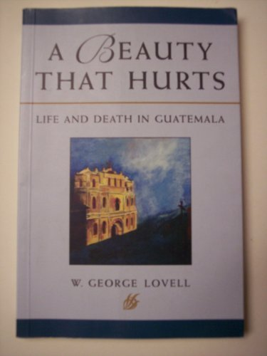 A Beauty That Hurts: Life and Death: W. George Lovell