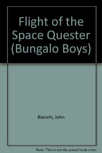 Flight of the Space Quester (Bungalo Boys) (0921285310) by Bianchi, John