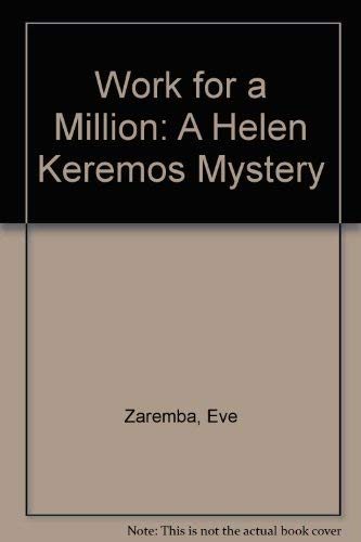 Work for a Million: A Helen Keremos Mystery: Zaremba, Eve