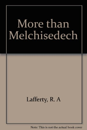 9780921322276: More than Melchisedech