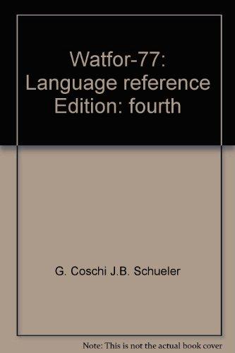 Watfor-77: Language reference: G. Coschi, J.B. Schueler
