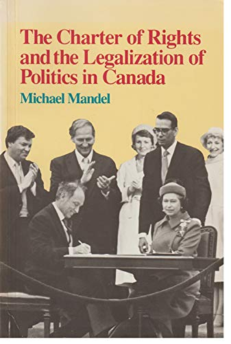 9780921332053: Charter of Rights and the Legalization of Politics in Canada