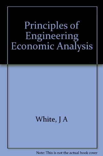 Principles of Engineering Economic Analysis: White, J A