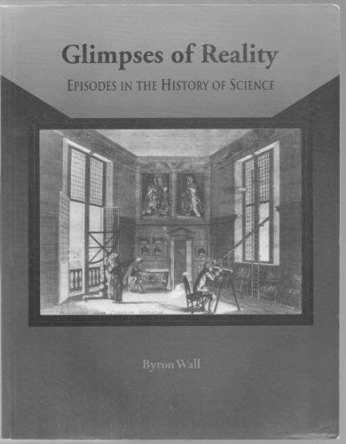 9780921332527: Glimpses of Reality: Episodes in the History of Science